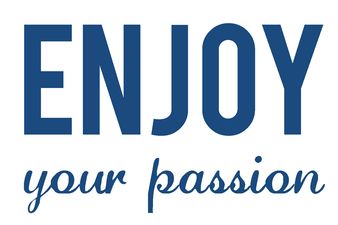 Enjoy your passion